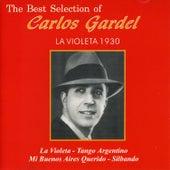 The Best Selection Of Carlos Carlos Gardel la Violeta 1930 by Carlos Gardel