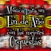 Música para un Fin de Año Con las Mejores Orquestas de Various Artists