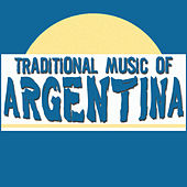 Traditional Music of Argentina by Various Artists