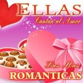 Ellas Cantan al Amor. Las Más Románticas de Various Artists