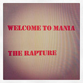 Welcome to Mania by The Rapture