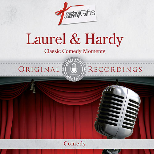 Great Audio Moments, Vol.4: Laurel & Hardy by Laurel & Hardy