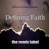Defining Faith (Dub Deephouse Mix) de Paduraru