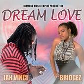 Dream Love (feat. Bridgez) - Single by Jah Vinci