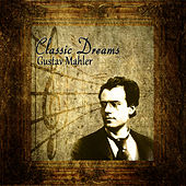 Classic Dreams: Gustav Mahler by Orquesta Lírica de Barcelona