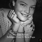 Schlager Fest, O Mein Papa von Various Artists
