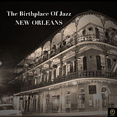 The Birthplace of Jazz, New Orleans by Various Artists