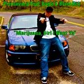 Marijuana, Girl I Want Ya by Premavara