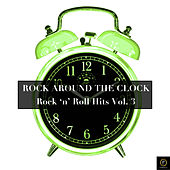 Rock Around the Clock, Rock 'N' Roll Hits Vol. 3 by Various Artists