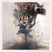 The Weight of Your Love by Editors