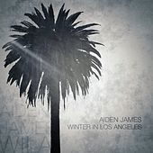 Play & Download Winter in Los Angeles by Aiden James | Napster