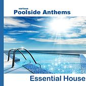 Poolside Anthems Essential House by Various Artists