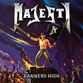 Banners High by Majesty