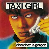 Cherchez le garçon de Taxi Girl
