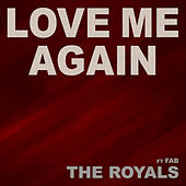 Love Me Again by The Royals