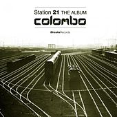 Station 21 (The Album) by Colombo
