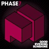 Good Evening Sunshine de Phase 7