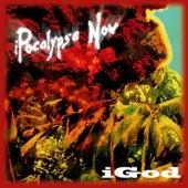 Ipocalyspe Now by iGod