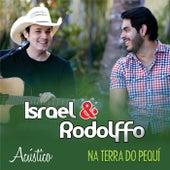 Na Terra do Pequí (Acústico) de Israel & Rodolffo