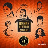 Orhan Gencebay Şarkıları, Vol. 6 by Various Artists