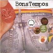 Os Bons Tempos Voltaram (Você Era Feliz E Não Sabia) de Various Artists