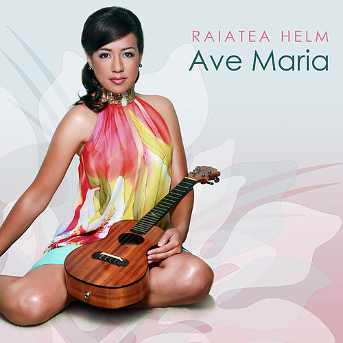 Ave Maria by Raiatea Helm