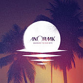 Wherever the Sun Sets (Bonus Track Edition) by Anoraak