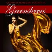 Classical Serenade: Greensleeves, Vol. 17 by Various Artists