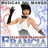Francia. Tradición Francesa. Músicas del Mundo by Various Artists