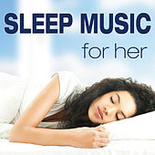 Sleep Music for Her von Various Artists