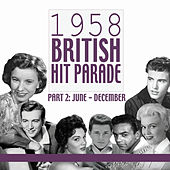 1958 British Hit Parade, Pt. 2: June-December, Pt. 3 by Various Artists