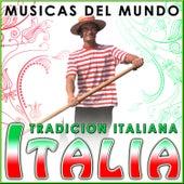 Italia. Tradición Italiana. Músicas del Mundo by Various Artists
