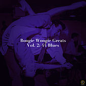 Boogie Woogie Greats, Vol. 2: 44 Blues by Various Artists