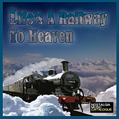 Life's a Railway to Heaven by Various Artists