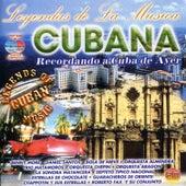Leyendas de la Musica Cubana (Recordando a la Cuba de Ayer) by Various Artists