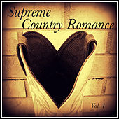 Supreme Country Romance, Vol. 1 by Various Artists