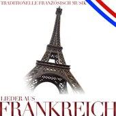 Lieder aus Frankreich. Franzöisisch traditionelle Musik by Various Artists