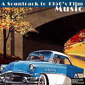 A Soundtrack to 1950's Film Music von Various Artists
