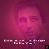Richard Anthony-Nouvelle Vague, The Best Of Vol. 2 by Richard Anthony