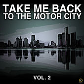 Take Me Back to the Motor City Vol. 2 von Various Artists