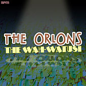 The Wah - Watusi von The Orlons