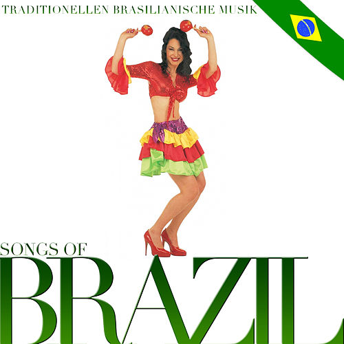 Songs of Brazil. Traditionellen brasilianische Musik by Various Artists
