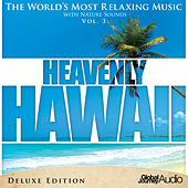 The World's Most Relaxing Music with Nature Sounds, Vol. 3: Heavenly Hawaii (Deluxe Edition) by Global Journey