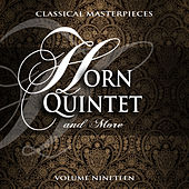 Classical Masterpieces: Horn Quintet & More, Vol. 19 by Various Artists