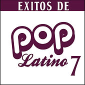 Éxitos de Pop Latino 7 de Various Artists