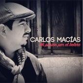 Mi Pasión por el Bolero de Carlos Macías