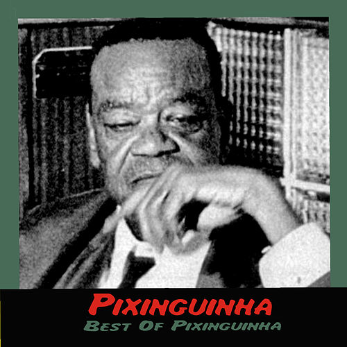 Best Of Pixinguinha by Pixinguinha