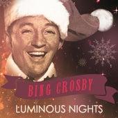 Luminous Nights by Bing Crosby