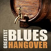 Greatest Blues Hangover de Various Artists