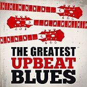 The Greatest Upbeat Blues de Various Artists